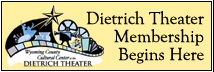 Become a Dietrich Theater Member Today